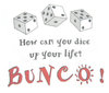 Bunco Dice Up Your Life T-Shirt